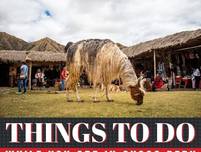 Things To Do While You Are In Cusco Peru - Feat